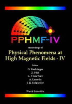 Physical Phenomena At High Magnetic Fields - Iv