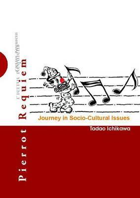 Pierrot Requiem: Journey in Socio-Cultural Issues