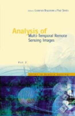 Analysis Of Multi-temporal Remote Sensing Images - Proceedings Of The First International Workshop On Multitemp 2001