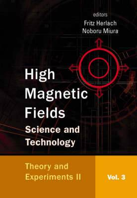 High Magnetic Fields: Science and Technology: Volume 3, Part 2: Theory and Experiments