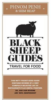 Black Sheep Guides. Travel for Food: Phnom Penh & Siem Reap