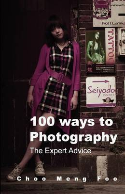 100 Ways to Photography: The Expert Advice