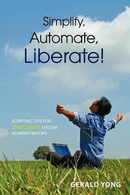 Simplify, Automate, Liberate