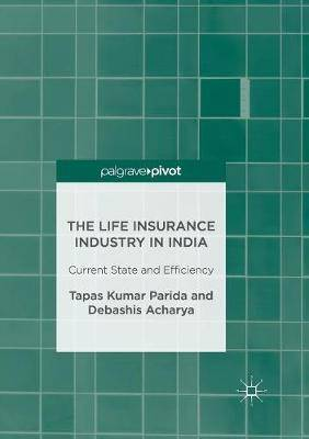 The Life Insurance Industry in India: Current State and Efficiency