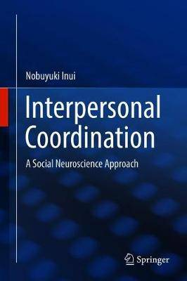 Interpersonal Coordination: A Social Neuroscience Approach