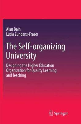 The Self-organizing University: Designing the Higher Education Organization for Quality Learning and Teaching