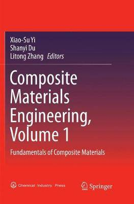 Composite Materials Engineering, Volume 1: Fundamentals of Composite Materials