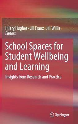 School Spaces for Student Wellbeing and Learning: Insights from Research and Practice