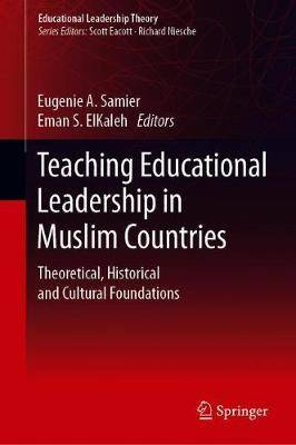 Teaching Educational Leadership in Muslim Countries: Theoretical, Historical and Cultural Foundations