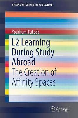 L2 Learning During Study Abroad: The Creation of Affinity Spaces