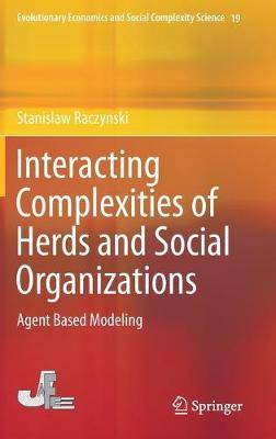 Interacting Complexities of Herds and Social Organizations: Agent Based Modeling