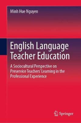 English Language Teacher Education: A Sociocultural Perspective on Preservice Teachers' Learning in the Professional Experience