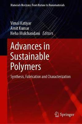 Advances in Sustainable Polymers: Synthesis, Fabrication and Characterization