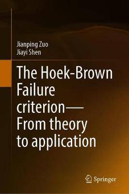 The Hoek-Brown Failure criterion-From theory to application