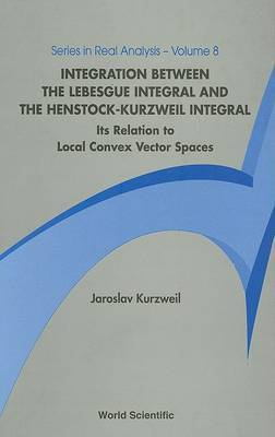 Integration Between the Lebesgue Integral and the Henstock-Kurzweil Integral: Its Relation to Local Convex Vector Spaces