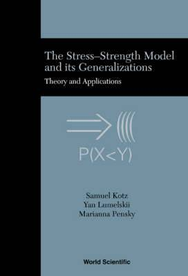 The Stress-Strength Model and its Generalizations: Theory and Applications