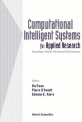 Computational Intelligent Systems for Applied Research: Proceedings of the Fifth International F.L.I.N.S. Conference, Ghent, Belgium 16-18 September 2001