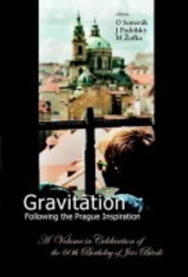 Gravitation - Following the Prague Inspiration: A Volume in Celebration of the 60th Birthday of Jiri Bicak