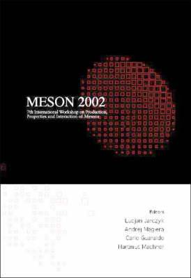 Meson: Production, Properties and Interaction of Mesons Cracow, Poland 24-28 May 2002