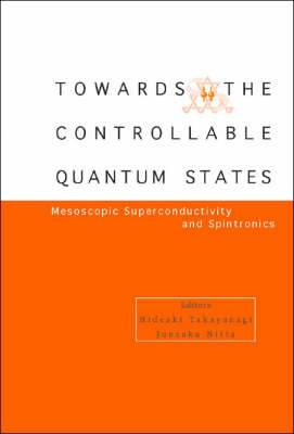 Toward the Controllable Quantum States: Mesoscopic Superconductivity and Spintronics
