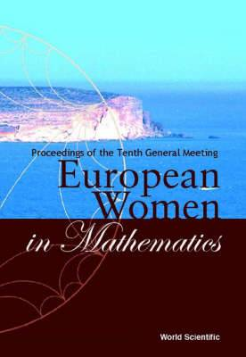 European Women in Mathematics: Proceedings of the Tenth General Meeting
