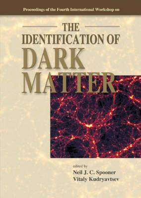 The Identification of Dark Matter: Proceedings of the Fourth International Workshop