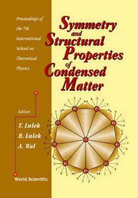 Symmetry and Structural Properties of Condensed Matter: Proceedings of the 7th International School on Theoretical Physics