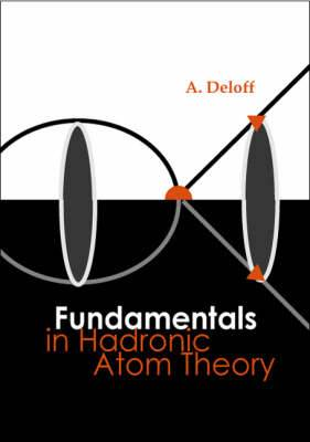 Fundamentals in Hadronic Atom Theory
