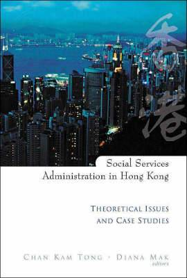 Social Services Administration in Hong Kong: Theoretical Issues and Case Studies