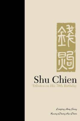 Shu Chien: Tributes On His 70th Birthday