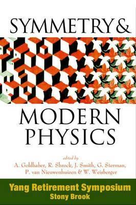Symmetry and Modern Physics: Yang Retirement Symposium