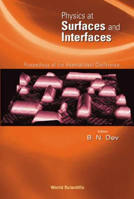 Physics at Surfaces and Interfaces: Proceedings of the International Conference, Puri, India, 4-8 March 2002
