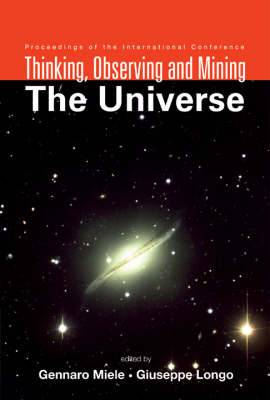 Thinking, Observing And Mining The Universe - Proceedings Of The International Conference