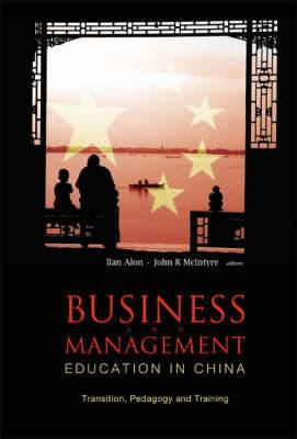 Business And Management Education In China: Transition, Pedagogy And Training