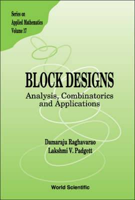 Block Designs: Analysis, Combinatorics and Applications