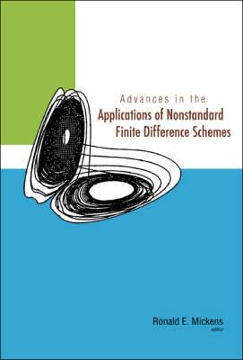 Advances in the Applications of Non-Standard Finite Difference Schemes
