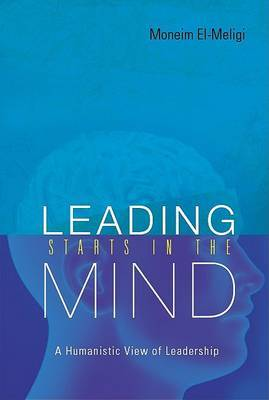 Leading Starts In The Mind: A Humanistic View Of Leadership