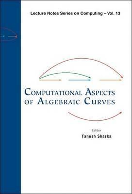 Computational Aspects of Algebraic Curves: University of Idaho, USA 26-28 May 2005