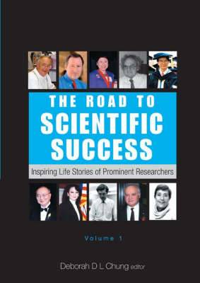 Road To Scientific Success, The: Inspiring Life Stories Of Prominent Researchers (Volume 1)