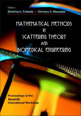 Mathematical Methods in Scattering Theory and Biomedical Engineering: Proceedings of the Seventh International Workshop, Nymphaio, Greece