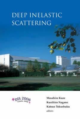 Deep Inelastic Scattering: DIS 2006 Proceedings of the 14th International Workshop