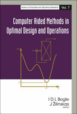 Computer Aided Methods In Optimal Design And Operations