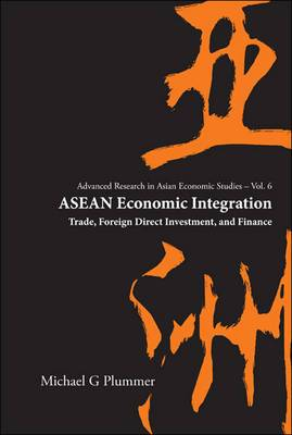 Asean Economic Integration: Trade, Foreign Direct Investment, And Finance