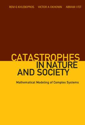 Catastrophes in Nature and Society: Mathematical Modeling of Complex Systems