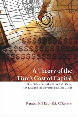 Theory Of The Firm's Cost Of Capital, A: How Debt Affects The Firm's Risk, Value, Tax Rate, And The Government's Tax Claim