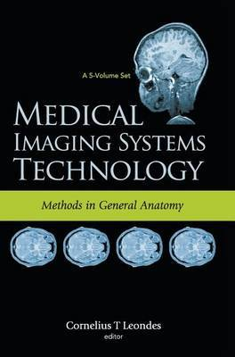 Medical Imaging Systems Technology: Volume 3: Methods in General Anatomy