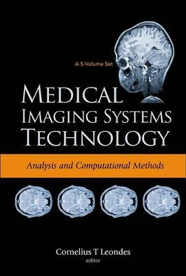 Medical Imaging Systems Technology: Volume 1: Analysis and Computational Methods