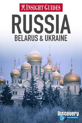 Insight Guides: Russia, Belarus & Ukraine