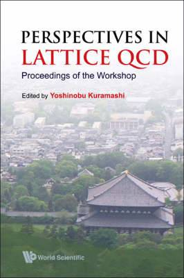Perspectives in Lattice QCD: Proceedings of the Workshop