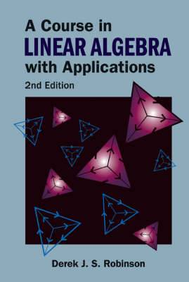 Course In Linear Algebra With Applications, A (2nd Edition)